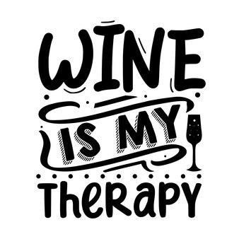 Вино - моя терапия типография premium vector tshirt дизайн цитаты шаблон
