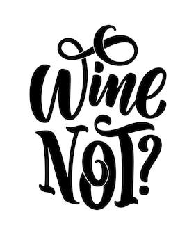 Wine lettering composition. alcohol beverage bar drink concept.