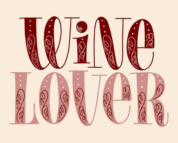 Wine lover hand lettering text for restaurant winery vineyard festival