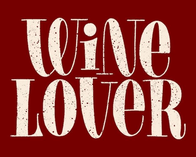 Wine lover hand lettering