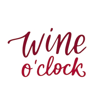 Wine o clock - vector quote. positive funny saying for poster in cafe and bar, t shirt design. red graphic wine lettering in ink calligraphy style. vector illustration isolated on white background.