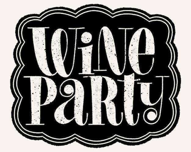 Wine party hand lettering
