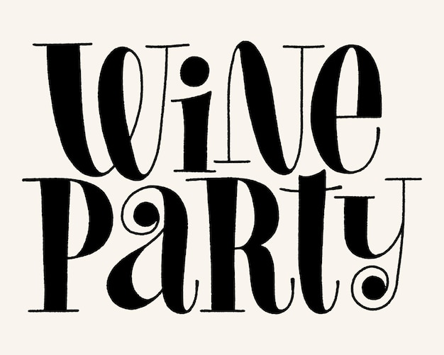 Wine party vector hand lettering typography text for restaurant winery vineyard