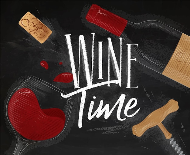 Wine poster lettering wine time with illustrated bottle glass cork corkscrew drawing in vintage styl