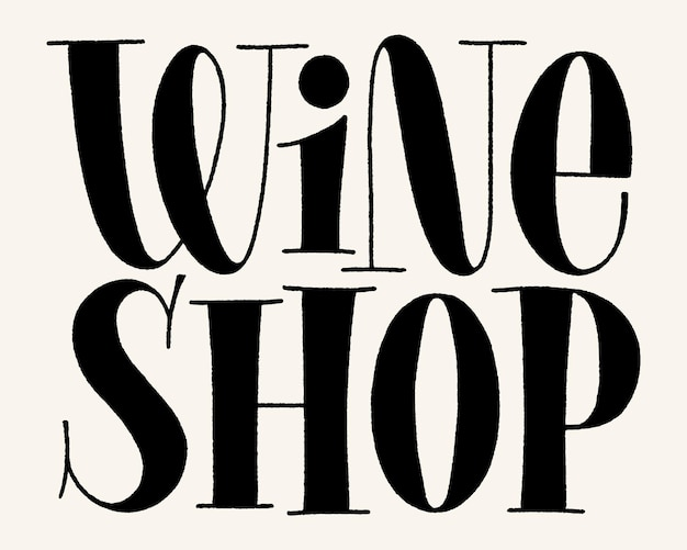 Wine shop vector hand lettering typography. text for restaurant, winery, vineyard, festival. phrase for menu, print, poster, sign, label, sticker web design element