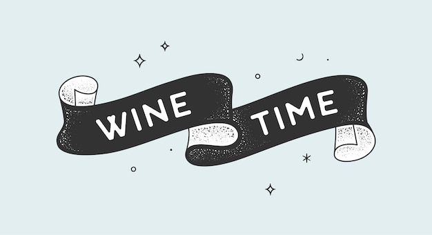 Wine time. vintage ribbon with text wine time black white vintage banner with ribbon