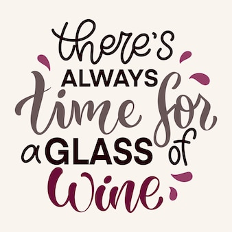 Wine vector hand lettering quote. inspirational typography for bar, pub menu, prints, labels and logo design.