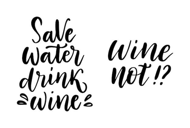 Набор цитаты вектор вино. положительные смешные высказывания для плаката в кафе и баре, дизайн футболки. фраза экономьте воду, пейте вино. векторные иллюстрации, изолированные на белом фоне.