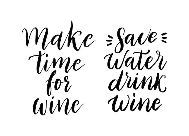 Набор цитаты вектор вино. положительные смешные высказывания для плаката в кафе и баре, дизайн футболки. цитата - найдите время для вина. фраза экономьте воду, пейте вино. векторные иллюстрации, изолированные на белом фоне.
