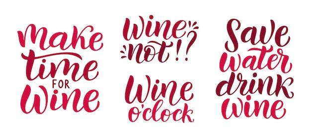 Набор цитаты вектор вино. положительные смешные высказывания для плаката в кафе и баре, дизайн футболки. цитата - вино не фраза вино часы. векторные иллюстрации, изолированные на белом фоне.