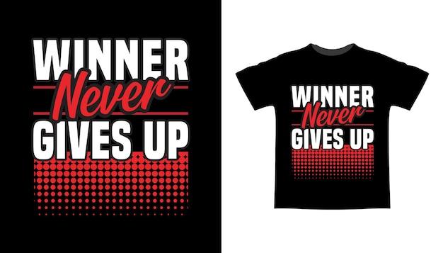 승자는 결코 타이포그래피 티셔츠 디자인을 포기하지 않습니다