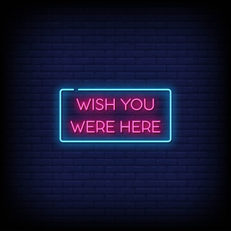 Wish you were here neon signs style text vector