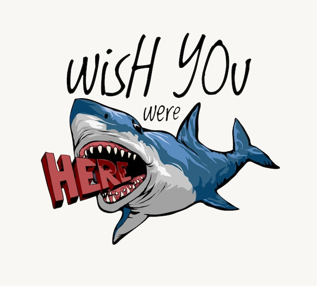Wish you were here slogan with shark cartoon illustration
