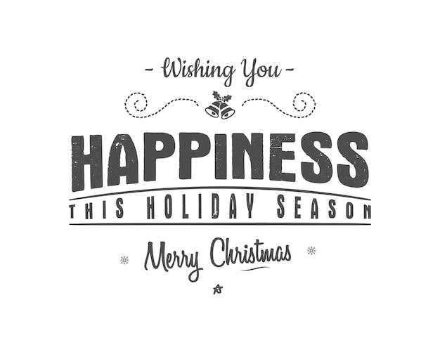 Wishing you happiness this holiday season. merry christmas lettering.