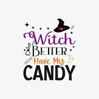 魔女は私のキャンディータイポグラフィハロウィーンベクトルデザインテンプレートを持っている方がいい