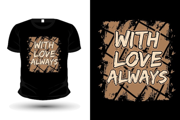 With love always typography mockup t shirt design
