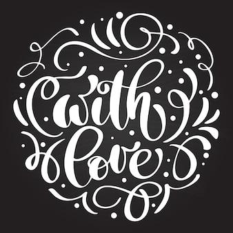 With love hand lettering written on a chalkboard