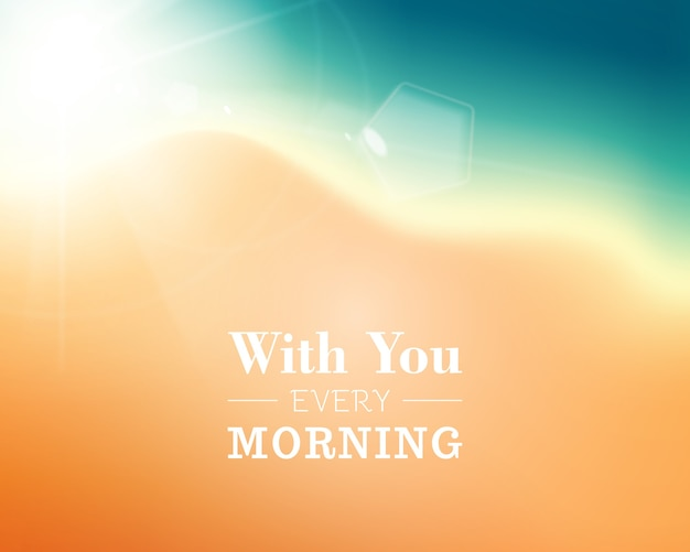 With you every morning message over sun and sand.