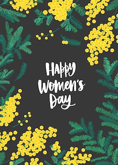 Women s day greeting card template with lettering written with elegant font, yellow mimosa flowers and green leaves