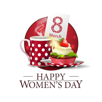 Women's day round banner with cup of tea with cupcake