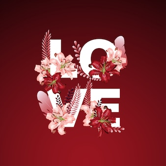 Word love with beautiful dark red and pink flower and leaves decoration