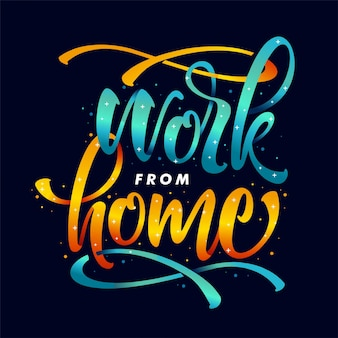 Work from home lettering background