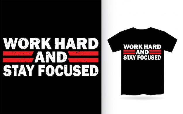 一生懸命働き、集中力のある動機付けのタイポグラフィtシャツ