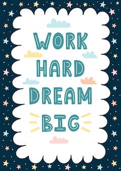 Work hard, dream big hand drawn card/print. awesome frame for your text.