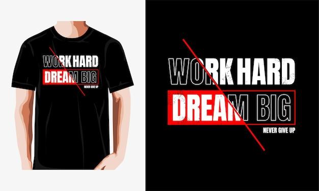 일 열심히 꿈 큰 따옴표 t 셔츠 디자인