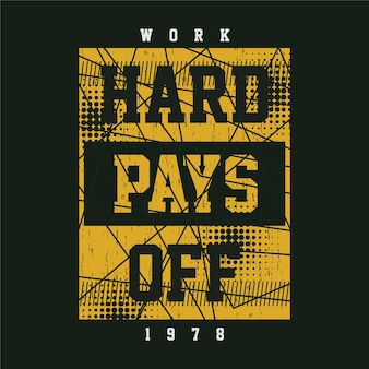 Work hard pays off typography vector graphic design  illustration t shirt wall murals