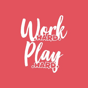 Work hard play hard quote Vector | Free Download