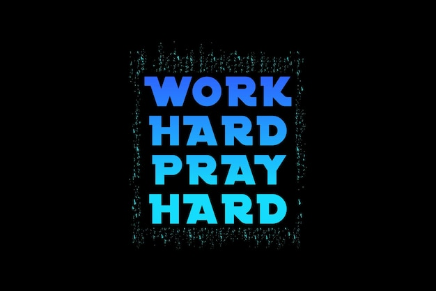 Work hard pray hard, mockup typography