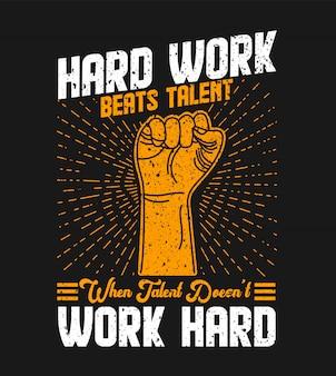 Work hard t shirt design