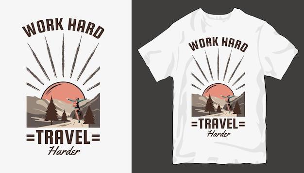 一生懸命旅行を頑張って、アドベンチャーtシャツのデザイン。アウトドアtシャツのデザインスローガン。