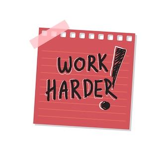 Work harder sticky note illustration