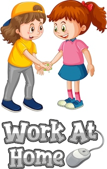 Work at home font in cartoon style with two kids do not keep social distance isolated on white background