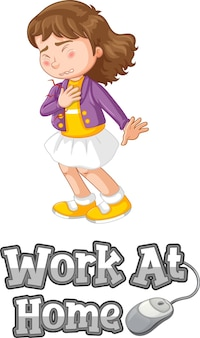 Work at home font design a girl feel sick isolated on white background