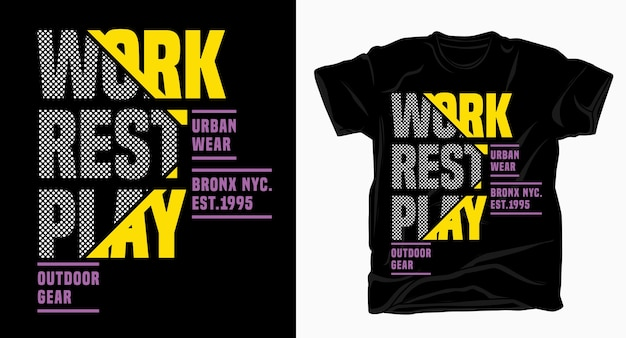 Tシャツのワークレストプレイのタイポグラフィデザイン