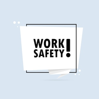 Work safety. origami style speech bubble banner. sticker design template with work safety text. vector eps 10. isolated on white background.
