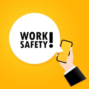 Work safety. smartphone with a bubble text. poster with text work safety. comic retro style. phone app speech bubble. vector eps 10. isolated on background.