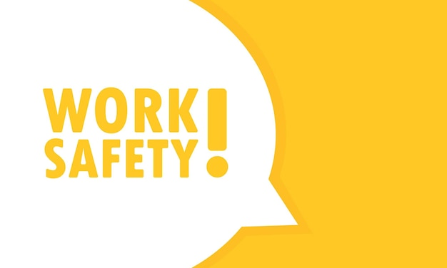 Work safety speech bubble banner. can be used for business, marketing and advertising. vector eps 10. isolated on white background.