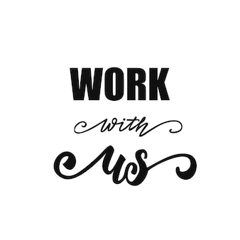 Work with us lettering
