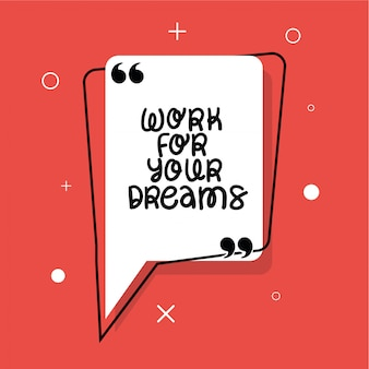 Work for your dreams quote
