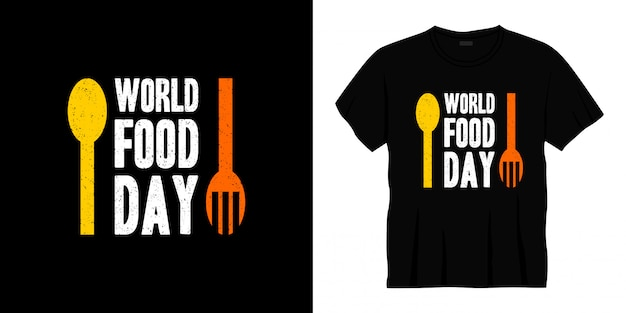 World food day typography t-shirt design.