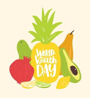 新鮮なオーガニックのジューシーなトロピカルフルーツに筆記体の書道フォントで手書きされたエレガントなレタリングによる世界保健デーのお祝いの構成。