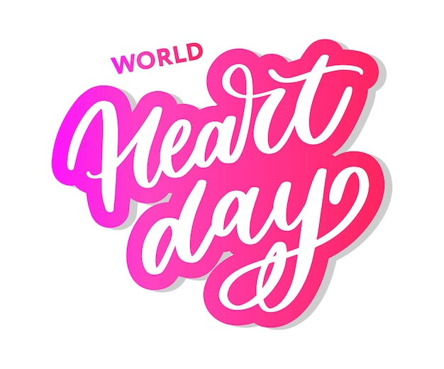 World heart day lettering calligraphy
