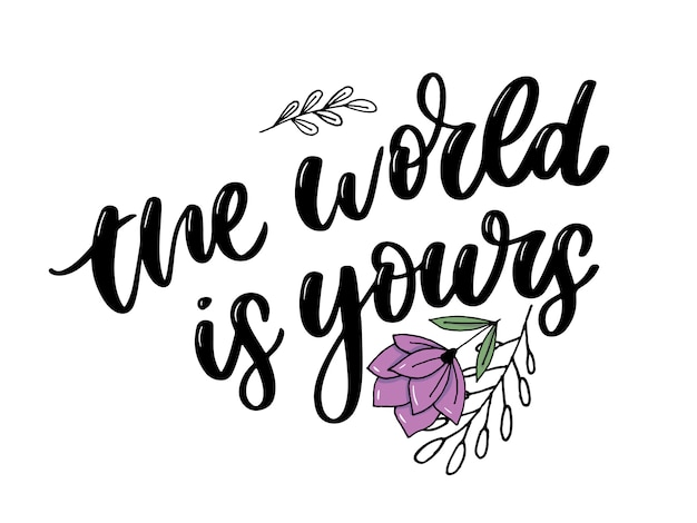 The world is yours lettering