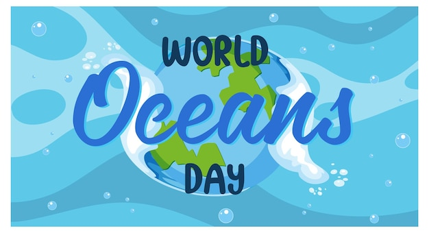 地球の背景に世界海洋デーのフォントバナー