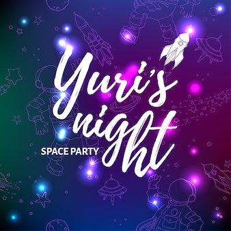 World space party card design. yuri s night banner or flyer. april 12 cosmonautics day.