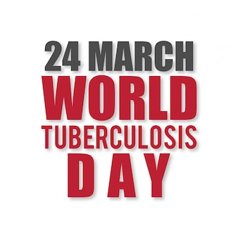 World tuberculosis day, background with red and black letters